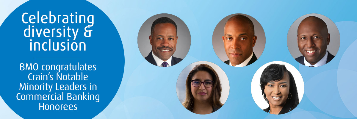 Five BMO Bankers named to Crain's 2020 Notable Minorities in Commercial Banking list