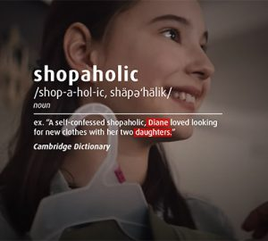 """Shopaholic description ex: """"A self-confessed shopaholic, Diane loved looking for new clothes with her two daughters."""""""